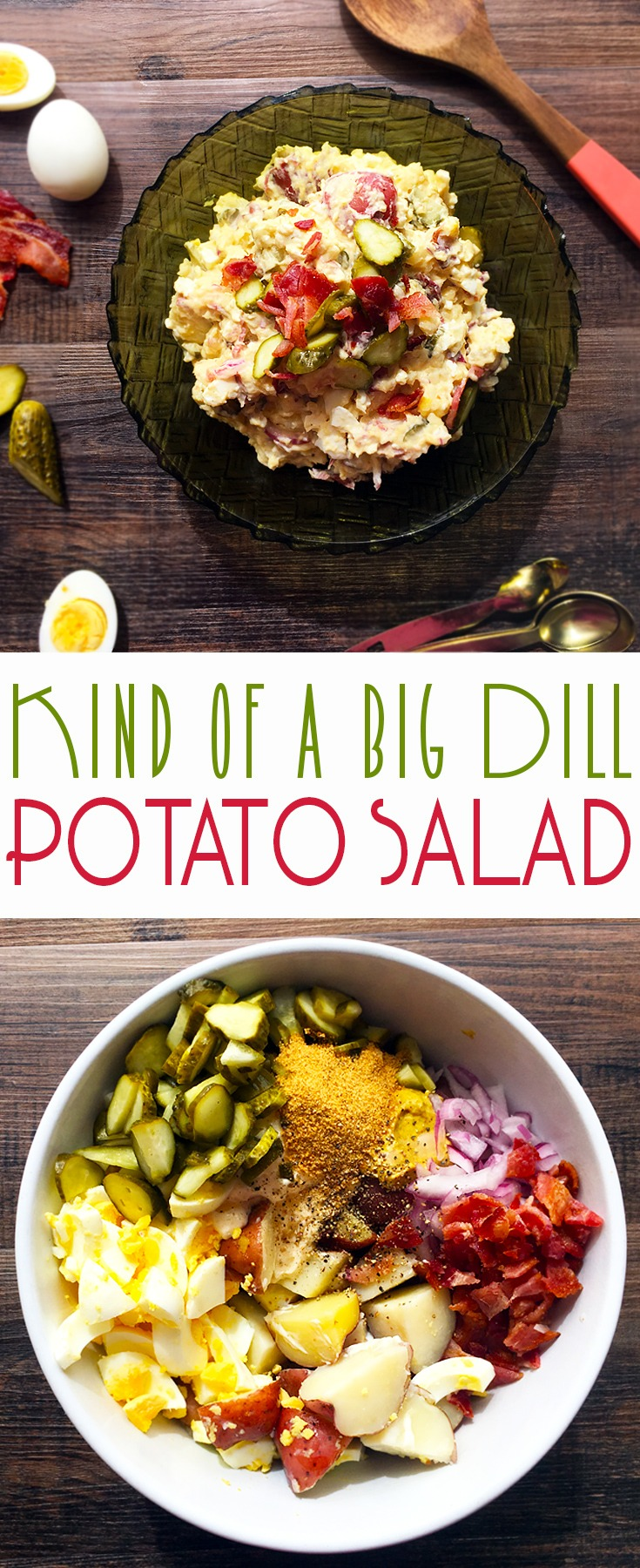 Kind of a Big Dill Potato Salad! Delicious red potatoes, bacon, eggs, and dill pickles! SO FLAVORFUL!
