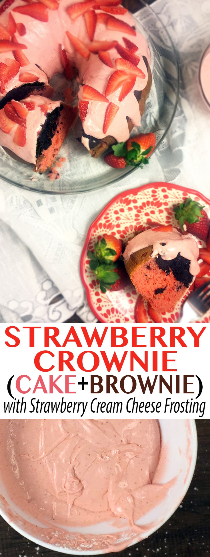 Strawberry Crownie! A strawberry cake and brownie baked together in a Bundt pan and topped with Strawberry Cream Cheese Icing.